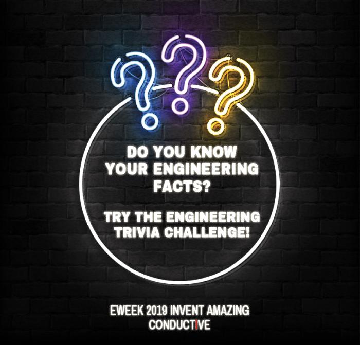 Engineers Week 2019 Trivia